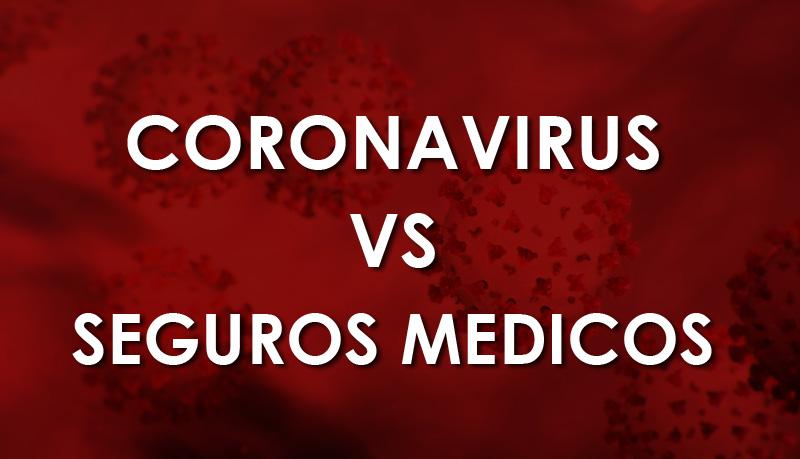 seguros medicos vs coronavirus en mexico m&c consultores aseguradoras mapfre axa monterrey