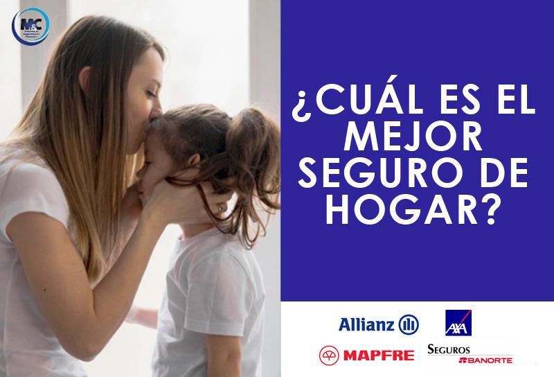Cuál es el mejor Seguro de Hogar SURA mapfre puebla consultores financieros m&c AXA BANORTE