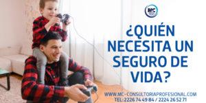 Quién necesita un seguro de vida expertos en seguros m&c consultores financieros profesionales mexico cdmx puebla monterrey