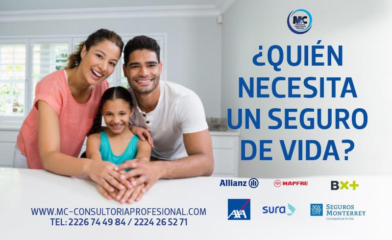 Quién necesita un seguro de vida expertos en seguros m&c consultores financieros tipos profesionale mexico cdmx puebla monterrey