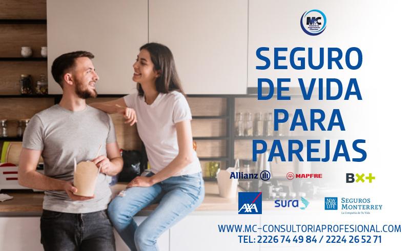 Quién necesita un seguro de vida expertos en seguros m&c consultores financieros tipos profesionales seguros para parejas mexico cdmx puebla monterrey