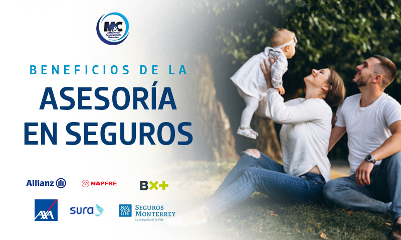 beneficios de la asesoria en seguros mexico allianz axa sura bx+ mapfre santander monterrey m&c consultores financieros