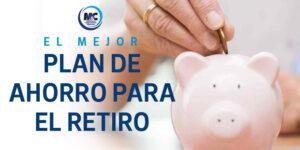 plan de ahorro para el retiro asegura tu futuro m&c consultores financieros puebla cdmx