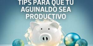 tips para que tu aguinaldo sea productivo consejos financieros tips m&c consultores financieros mexico cdmx puebla queretaro